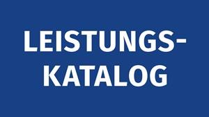 LEISTUNGSKATALOG - Das bieten wir!