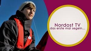 Nordost TV - Das erste Mal segeln