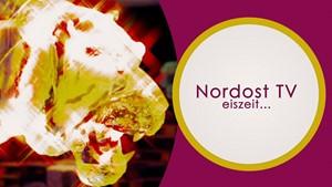 Nordost TV - Eiszeit