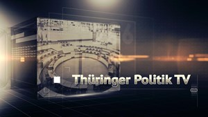 SENDUNG 1: Thüringer Politik TV (Thema heute Ramelow & Co, Umfrage)