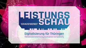 Thüringer IT-Leistungsschau - Digitalisierung für Thüringen Handel.Dienstleistung.Produktion.Verwaltung