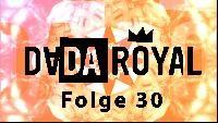 DADA_Royal  Folge 30